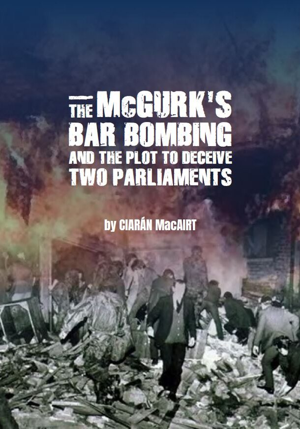 McGurk's Bar Bombing Plot to Deceive Two Parliaments